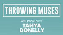 Throwing Muses with special guest Tanya Donelly